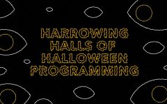 Harrowing Halls of  Halloween Programming